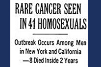 "NYT article with the headline, ""Rare Cancer Seen in 41 Homosexuals"""