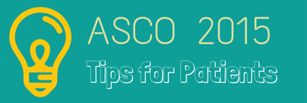ASCO 2015 Tips for Patients Banner
