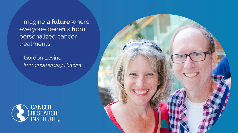 I imagine a future where everyone benefits from personalized cancer treatments. -Gordon, Immunotherapy Patient